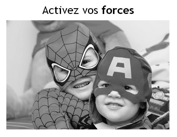 Activez vos forces