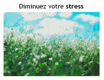 Diminuez votre stress