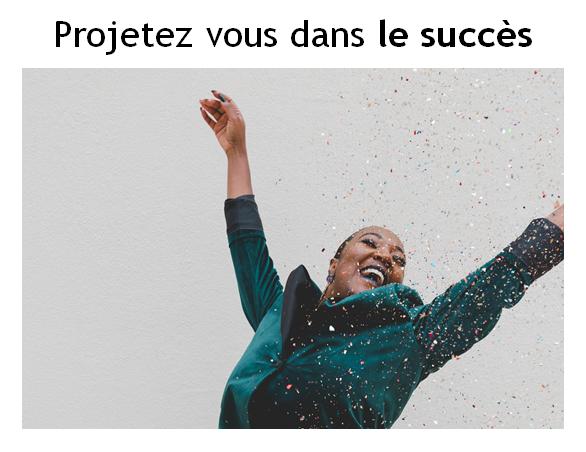 Projetez vous dans le succes